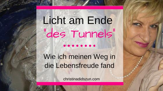 Christina Didszun, Licht am Ende des Tunnels, wie ich meinen Weg in die Lebensfreude fand